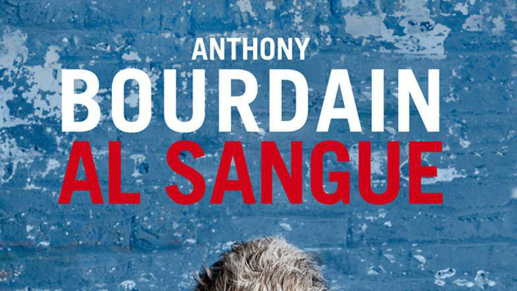 Al sangue di Anthony Bourdain